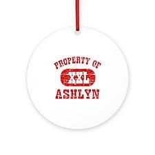 Property Of Ashlyn Ornament (Round)