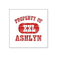 "Property Of Ashlyn Square Sticker 3"" x 3"""