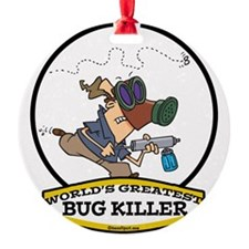 WORLDS GREATEST BUG KILLER CARTOON.png Ornament