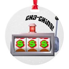 cha ching slots copy.jpg Ornament