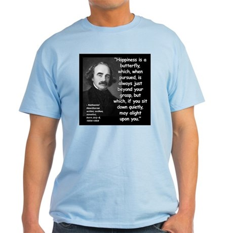 Hawthorne Happiness Quote 2 Light T-Shirt