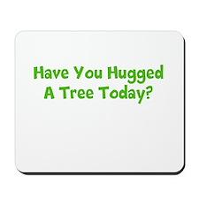 Hug A tree. Mousepad