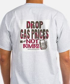 Drop Gas Prices Not Bombs Ash Grey T-Shirt