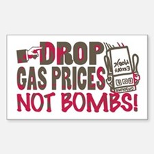 Drop Gas Prices Not Bombs Rectangle Decal
