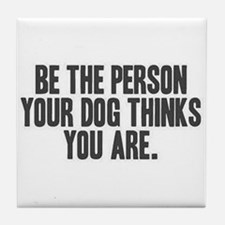 Be the Person Tile Coaster