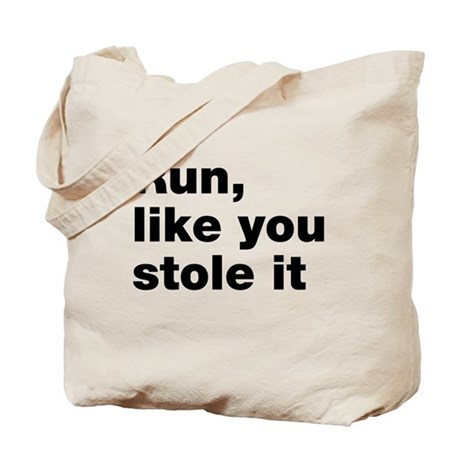 Run like you stole it Tote Bag
