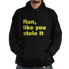 Run like you stole it Hoodie