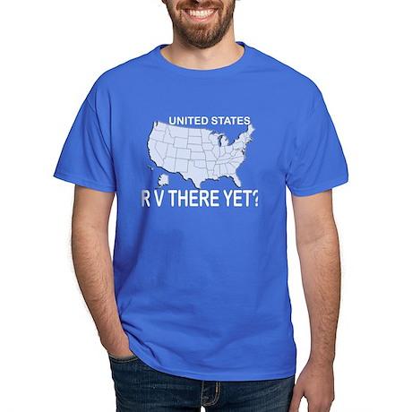 RV There Yet? Dark T-Shirt