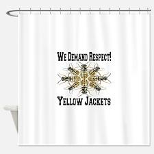 We Demand Respect! Yellow Jackets Shower Curtain