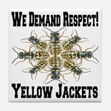 We Demand Respect! Yellow Jackets Tile Coaster