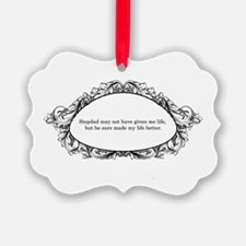 My Life Better - Accessories Ornament