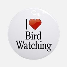I Love Bird Watching Ornament (Round)