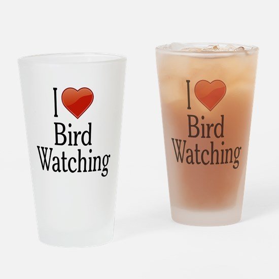 I Love Bird Watching Drinking Glass