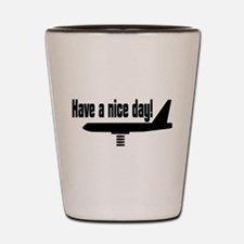 Have a nice day! Shot Glass