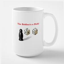 The Robber's a Dick Mug