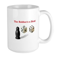 The Robber's a Dick Mug