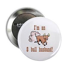 I'm an 8 Bull Husband Button