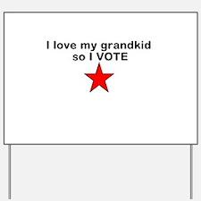 I love my grandkid so I Vote with red star Yard Si