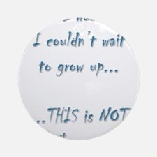 When I was a kid ... Ornament (Round)