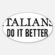 ITALIANS DO IT BETTER Sticker (Oval)