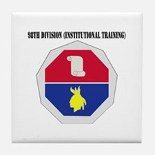 DUI - 98th Infantry Division with Text Tile Coaste