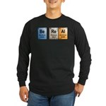 Be Real periodic table Long Sleeve Dark T-Shirt