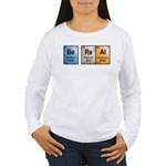 Be Real periodic table Women's Long Sleeve T-Shirt