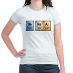 Be Real periodic table Jr. Ringer T-Shirt