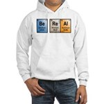 Be Real periodic table Hooded Sweatshirt