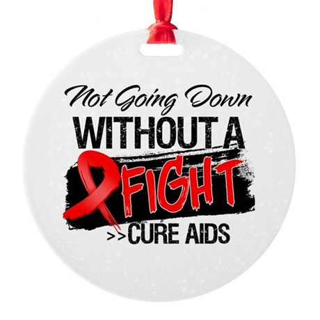 Not Going Down AIDS Round Ornament