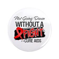 "Not Going Down AIDS 3.5"" Button"