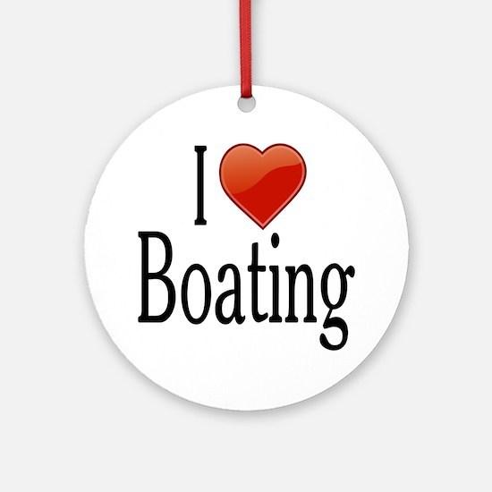 I Love Boating Ornament (Round)