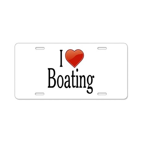 I Love Boating Aluminum License Plate