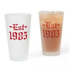 Established in 1985 Drinking Glass
