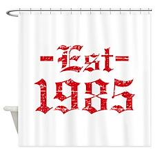 Established in 1985 Shower Curtain