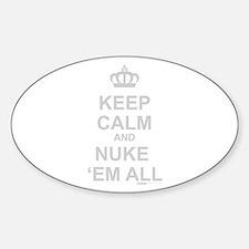 Keep Calm And Nuke 'Em All Sticker (Oval)
