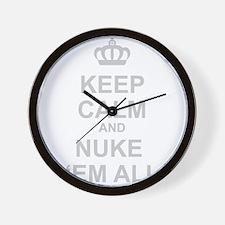 Keep Calm And Nuke 'Em All Wall Clock