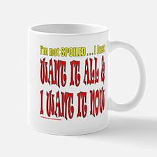 I'M NOT SPOILED Mug