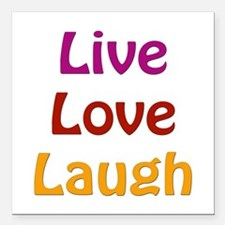"Live Love Laugh Square Car Magnet 3"" x 3"""