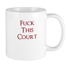 Fuck this Court Mug