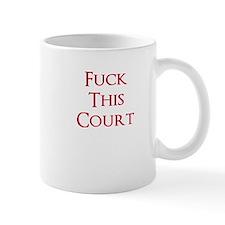 Fuck this Court Small Mug