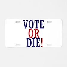 VOTE OR DIE Aluminum License Plate