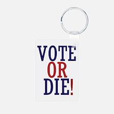 VOTE OR DIE Keychains