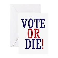 VOTE OR DIE Greeting Card