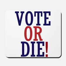 VOTE OR DIE Mousepad