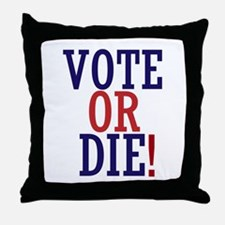 VOTE OR DIE Throw Pillow