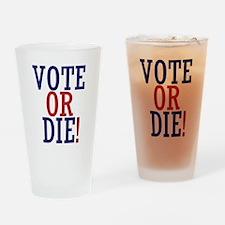 VOTE OR DIE Drinking Glass