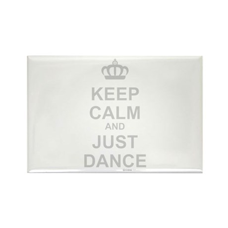 Keep Calm And Just Dance Rectangle Magnet