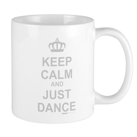 Keep Calm And Just Dance Mug
