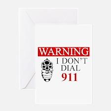 Warning: I Dont Dial 911 Greeting Card